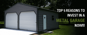 Top 5 Reasons to Buy a Metal Garage