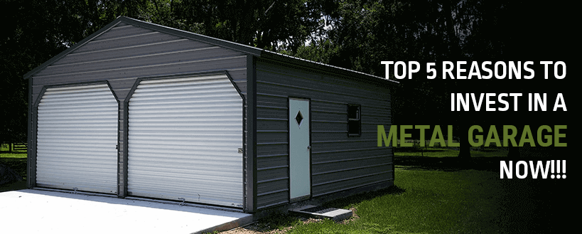 Top 5 Reasons to Buy a Metal Garage NOW!