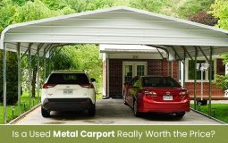Is a Used Metal Carport Really Worth the Price?