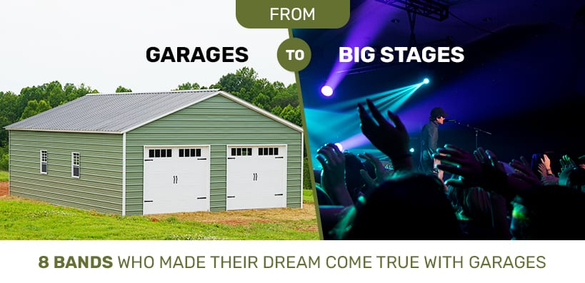 From Garages to Big Stages – 8 Bands Who Made Their Dream Come True with Garages