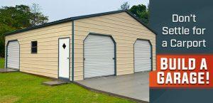 Don't Settle for a Carport; Build a Garage!