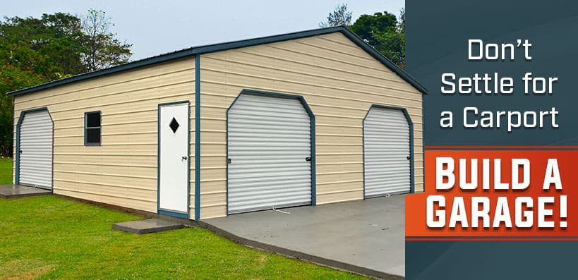 Don't Settle for a Carport; Build a Garage!