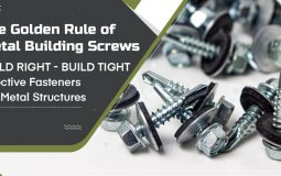 The Golden Rule of Metal Building Screws: Build Right, Build Tight Effective Fasteners for Metal Structures
