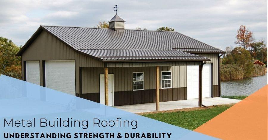 Metal Building Roofing: Understanding Strength & Durability