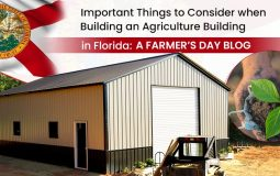 Important Things to Consider when Building an Agriculture Building in Florida: A Farmer's Day Blog